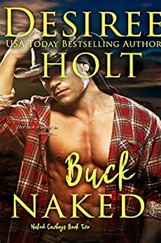 Buck Naked (Naked Cowboys Book 2) by [Desiree Holt]
