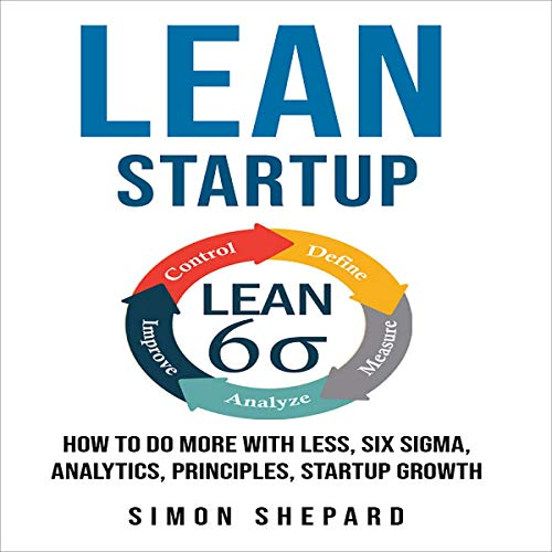 『Lean Startup: How to Do More with Less, Six Sigma, Analytics, Principles, Startup Growth』のカバーアート