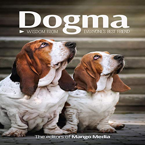 Dogma: Wisdom from Everyone's Best Friend audiobook cover art