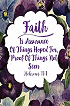 Hebrews 11:1 Faith Is Assurance Of Things Hoped For, Proof Of Things Not Seen: Bible Verse Quote Cover Composition Notebook Portable