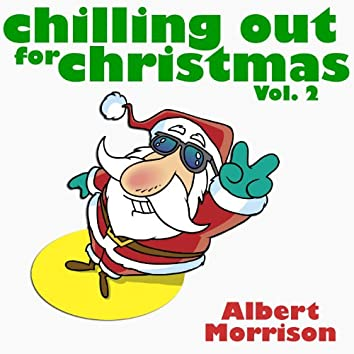Chilling Out For Christmas Vol. 2