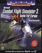 Combat Flight Simulator 3 - Battle for Europe - Sybex Official Strategies and Secrets de Michael Rymaszewski