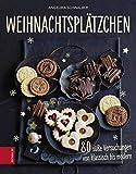 Weihnachtsplätzchen: 80 süße Versuchungen von klassisch bis modern (Gebundene Ausgabe)