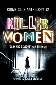 Killer Women: Crime Club Anthology #2: The Body by [Killer Women, Colette McBeth, Julia Crouch, Tammy Cohen, Rachel Abbott, Erin Kelly, Elly Griffiths, Laura Wilson, Amanda Jennings, Sarah Hilary, Helen  Smith]