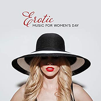 Erotic Music for Women's Day – Kamasutra Music, Tantric Massage, Perfect Relax Zone, Sensual Chill for Two, Sexy Vibes, Erotic Time fot Two