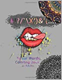 #!?/'\X')&'(... : Swear Words Coloring Book For Adults: Motivational Adult Coloring Book. Release Your Anger !