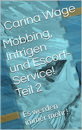 Mobbing, Intrigen und Escort-Service! Teil 2: Es werden immer mehr!
