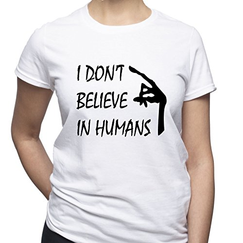 I Don't Believe in Humans Camiseta para Mujer Blanco M