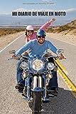 Mi diario de viaje en moto: Es un cuaderno para llevar un registro y un seguimiento de todas sus rutas en moto - Formato 16 x 23cm con 102 páginas - ... los amantes de las motos (Spanish Edition)