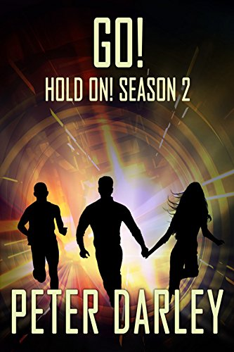 Book: Go! - Hold On! Season 2 - An Action Thriller by Peter Darley