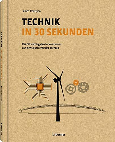 TECHNIK IN 30 SEKUNDEN: Die 50 wichtigsten Innovationen aus der Geschichte der Technik