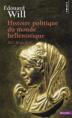 Histoire Politique Du Monde Hellenistique 323 30 Av J C