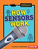 How Sensors Work (Connect with Electricity) (English Edition