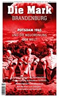 Potsdam 1945 und die Neuordnung der Welt