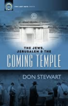 The Jews, Jerusalem, and the Coming Temple (The Last Days Series)