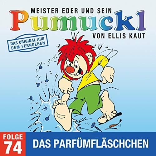 Das Parfümfläschchen. Das Original aus dem Fernsehen: Meister Eder und sein Pumuckl 74