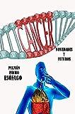 Cáncer de pulmón, cáncer de pecho, cáncer de esófago, prostata (Cáncer novedades y futuro nº 6)