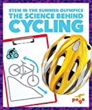The Science Behind Cycling (STEM in the Summer Olympics) - Jenny Fretland Vanvoorst