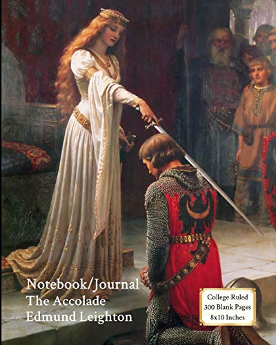 Notebook/Journal - The Accolade - Edmund Leighton: College Ruled - 300 Blank Pages - 8x10 Inches