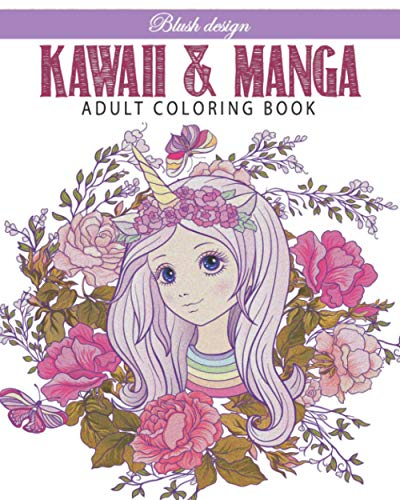 Kawaii & Manga: Adult coloring book (Stress Relieving Creative Fun Drawings to Calm Down, Reduce Anxiety & Relax.Great Christmas Gift Idea For Men & Women 2020-2021, Band 29)