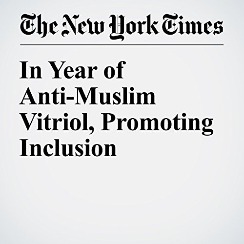 In Year of Anti-Muslim Vitriol, Promoting Inclusion copertina