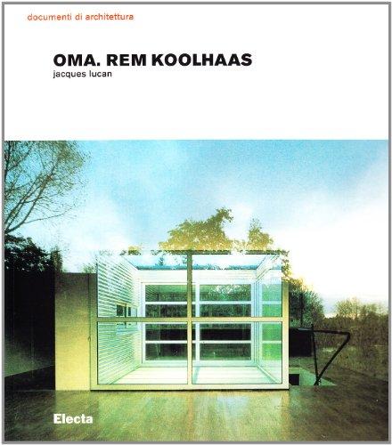 OMA. Rem Koolhaas. Architetture 1970-1990. Ediz. illustrata