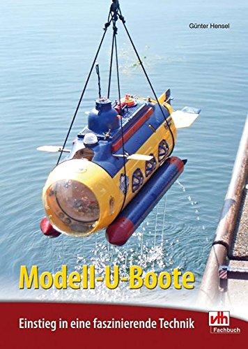 Modell-U-Boote: Einstieg in eine faszinierende Technik