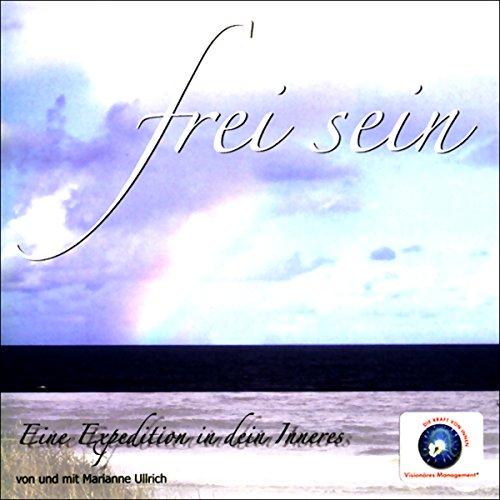 Frei sein - Eine Expedition in Dein Inneres Titelbild