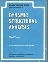 Dynamic Structural Analysis: Schaum's Outline of Theory and Problems of (Schaum's Outlines)