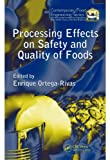 Processing Effects on Safety and Quality of Foods (Contemporary Food Engineering) (English Edition)