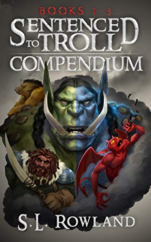 Sentenced to Troll Compendium: Books 1-3 (Collected Editions)