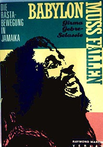 Babylon muss fallen. Die Rasta-Bewegung in Jamaika