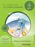 Français et mathématiques du CM2 à la 6e - En vacances avec les cours Legendre- Cahier de vacances