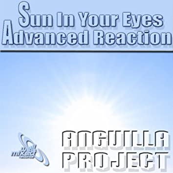 Sun In Your Eyes / Advanced Reaction EP