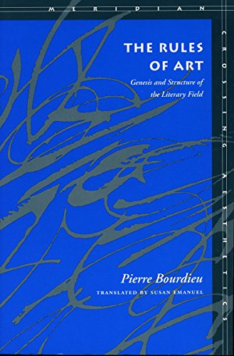 The Rules of Art: Genesis and Structure of the Literary Field (Meridian: Crossing Aesthetics)