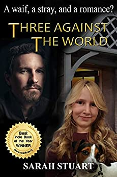 Three Against the World: A Waif, a Stray, and a Romance? (Richard and Maria Book 1) by [Sarah Stuart]