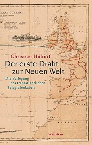 Der erste Draht zur Neuen Welt: Die Verlegung des transatlantischen Telegrafenkabels