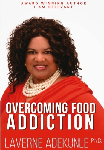 I am Relevant Overcoming Food Addiction: Journal