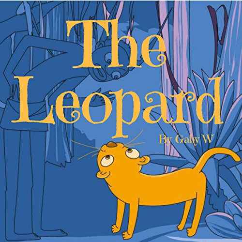 The Leopard                   By:                                                                                                                                 Gaby W.                               Narrated by:                                                                                                                                 Samantha V. Hutton                      Length: 5 mins     Not rated yet     Overall 0.0