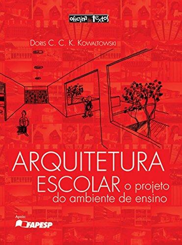 Arquitetura escolar: o projeto do ambiente de ensino