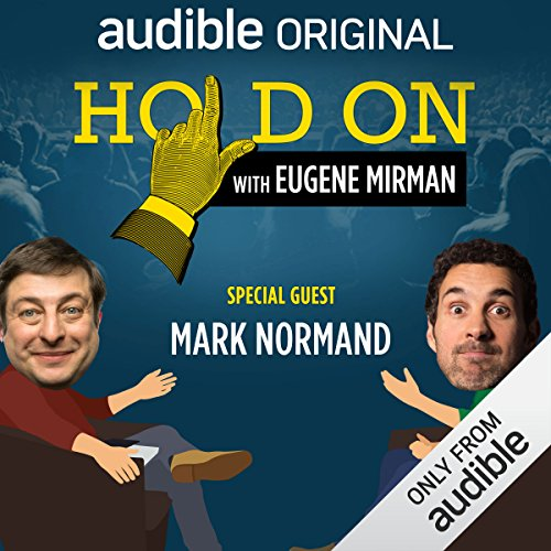 Ep. 9: Mark Normand Found Love in a Homeless Place (Hold On with Eugene Mirman) audiobook cover art