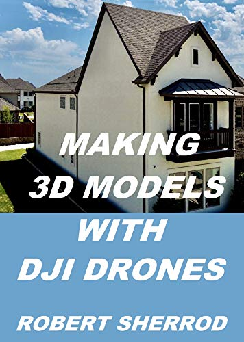 MAKING 3D MODELS WITH DJI DRONES (English Edition)