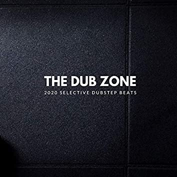 The Dub Zone - 2020 Selective Dubstep Beats