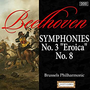 """Beethoven: Symphonies Nos. 3 """"Eroica"""" and 8"""