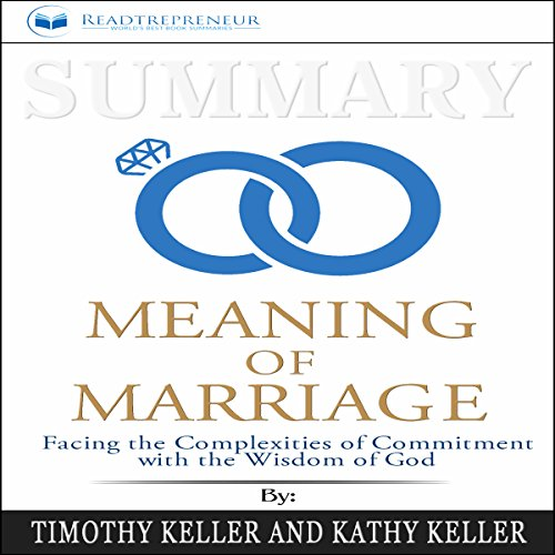 Summary: The Meaning of Marriage: Facing the Complexities of Commitment with the Wisdom of God audiobook cover art