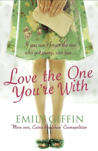 Ebook Love The One Youre With By Emily Giffin