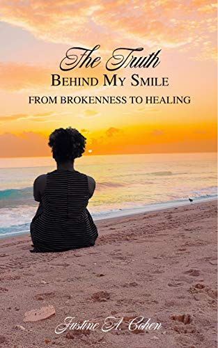 The Truth Behind my Smile: From Brokenness to Healing