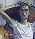 Alice Neel - Painted Truths