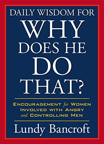 Download Daily Wisdom for Why Does He Do That?: Encouragement for Women Involved with Angry and Controlling Men (StyleCity) 0425265102