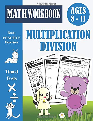 Timed Tests Multiplication And Division Math Workbook For 3rd 4th 5th Grades: Beginner Math Facts Speed Drills Activity Book For Kids, Basic Practice Exercises Ages 8-11, Grade 3, 4 and 5